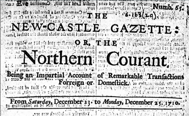 The Newcastle Gazette or Northern Courant- Saturday 23 December 1710 p.1 of 2. Courtesy of the British Newspaper Archive.