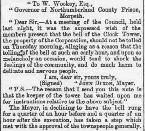 Letter from the Mayor of Morpeth to the Governor of Morpeth Priosn, requesting the bell not be tolled prior and following Richard Charlton's execution for fear of shocking the populace. Morpeth Herald 25th December 1875 - Morpeth Herald. Courtesy of www.britishnewspaperarchive.com