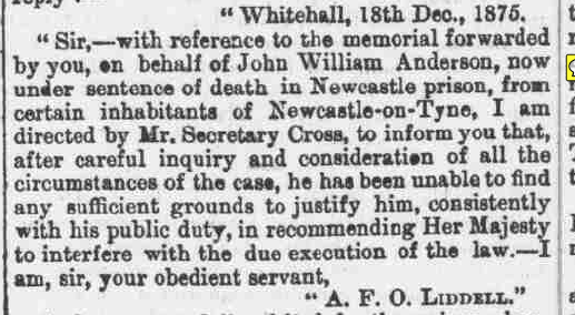 Home Office refusal to commute the death sentence for John William Anderson - printed in the Morpeth Herald 25th Dec, 1875. Courtesy of www.britishnewspaperarchive.co.uk